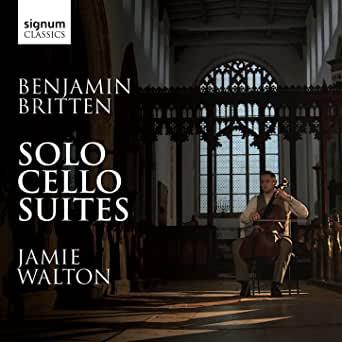 Benjamin Britten: Solo Cello Suites Jamie Walton