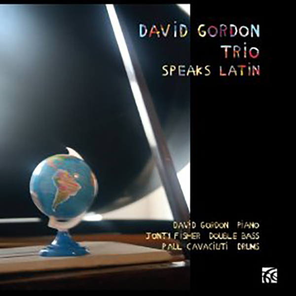 David Gordon Trio Speaks Latin
